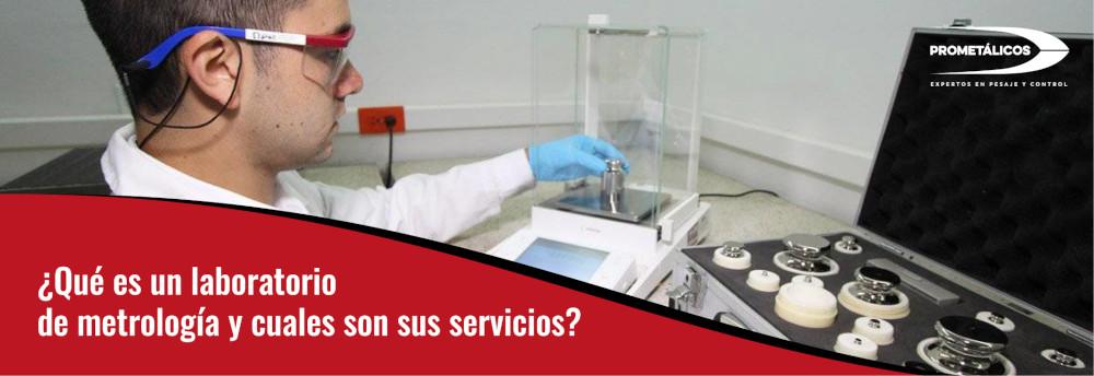 ¿Qué es un laboratorio de metrología y cuales son sus servicios?